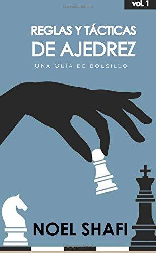 Reglas y tacticas de ajedrez: Una guia de bolsillo