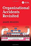 Organizational Accidents Revisited...