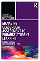 Managing Classroom Assessment to Enhance Student Learning (Student Assessment for Educators)