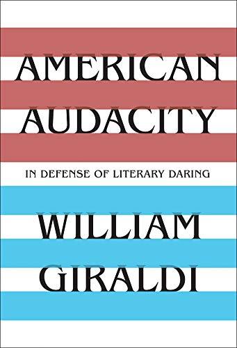 American Audacity: In Defense of Literary Daring (English Edition)