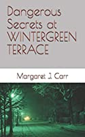 Dangerous Secrets at WINTERGREEN TERRACE