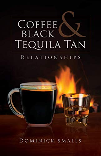 Coffee Black & Tequila Tan: Relationships (English Edition)