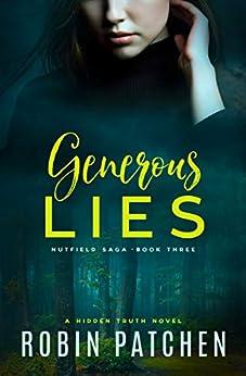 Generous Lies (Nutfield Saga Book 3) by [Robin Patchen]