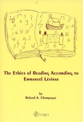 The Ethics of Reading According to Emmanuel Levinas (Chiasma) by Roland A. Champagne (1998-01-01)