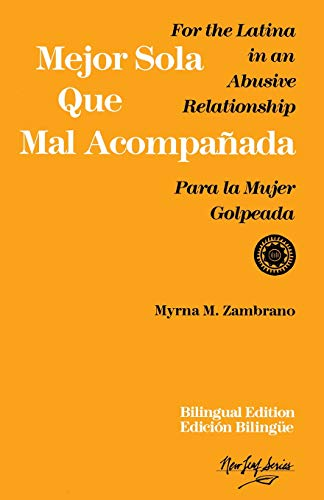 Mejor sola que mal acompanada: For the Latina in an Abusive Relationship Para la mujer golpeada (New Leaf Series)