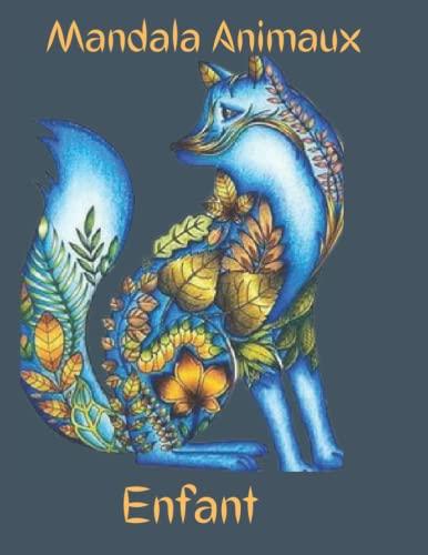 Mandala Animaux Enfant: Livre de coloriage animaux pour enfants avec 50 mandalas animaux pour enfants de 6 ans et plus ; Coloriage animaux ... animaux enfant