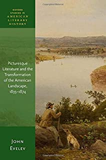 Picturesque Literature and the Transformation of the American Landscape, 1835-1874