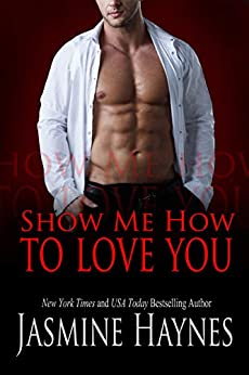 Show Me How to Love You: Naughty After Hours, Book 10 by [Jasmine Haynes, Jennifer Skully]