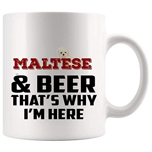 Malteser Hundebecher Kaffeetasse Geschenk - Malteser & Bier Deshalb bin ich hier - Lustige beste Hund Mama Papa Tassen Liebe Süße Welpen Rettung Haustier Hunde Liebhaber Mama Bier Weiße Keramikbecher