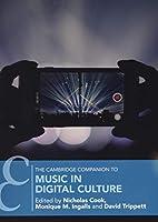 The Cambridge Companion to Music in Digital Culture (Cambridge Companions to Music)