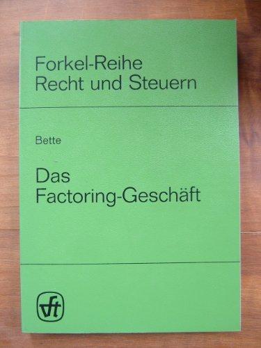 Das Factoring-Geschäft. Praxis und Rechtsnatur in Deutschland im Vergleich zu anderen Formen der Forderungsfinanzierung