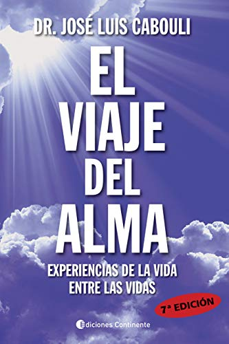 El viaje del alma: Experiencias de la vida entre las vidas (Spanish Edition)