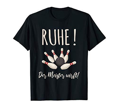 RUHE! Der Meister wirft | Bowling | Bowlingkugel | Bowler T-Shirt
