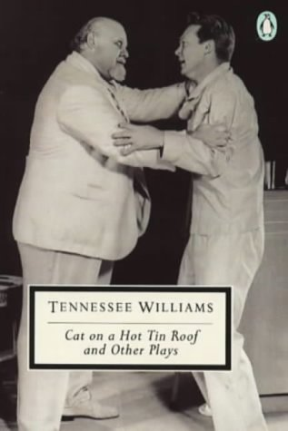 Cat on a Hot Tin Roof and Other Plays (Twentieth Century Classics S.)