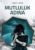 Mutluluk Adina