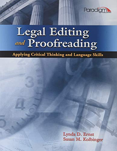 Compare Textbook Prices for Legal Editing and Proofreading: Applying Critical Thinking and Language Skills  ISBN 9780763844110 by Ernst, Lynda D