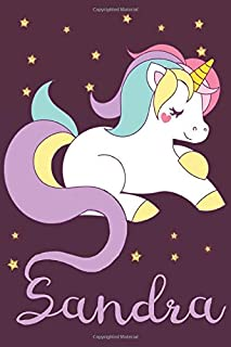 Sandra: A cute, fun, feminine, personalized customized Unicorn lined notebook for little girls, women named Sandra ages 4-...