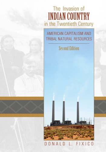 Compare Textbook Prices for The Invasion of Indian Country in the Twentieth Century: American Capitalism and Tribal Natural Resources, Second Edition 2 Edition ISBN 9781607321484 by Fixico, Donald