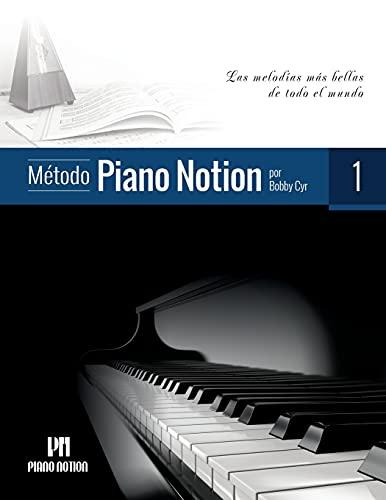 Método Piano Notion Libro 1: Las melodías más bellas de todo el mundo (Método Piano Notion / Español)