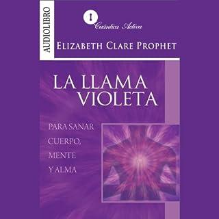 La llama violeta [Violet Flame to Heal Body, Mind and Soul] cover art