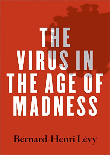 Amazon.com: The Virus in the Age of Madness eBook: Levy, Bernard ...