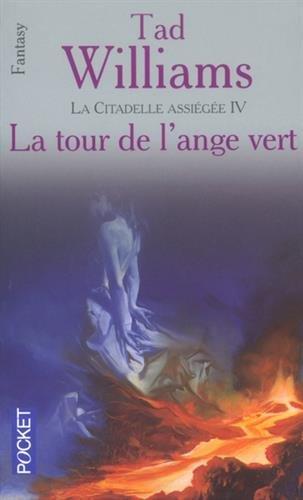 La Citadelle assiégée, tome 4 : La Tour de l'ange vert