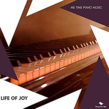Life Of Joy - Me Time Piano Music