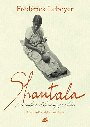 Shantala: Arte tradicional de masaje para bebés