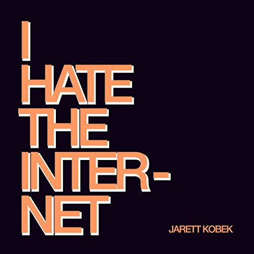 I Hate the Internet audiobook cover art