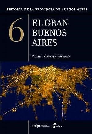 Historia De La Provincia De Buenos Aires 6 - El Gran Buenos Aires