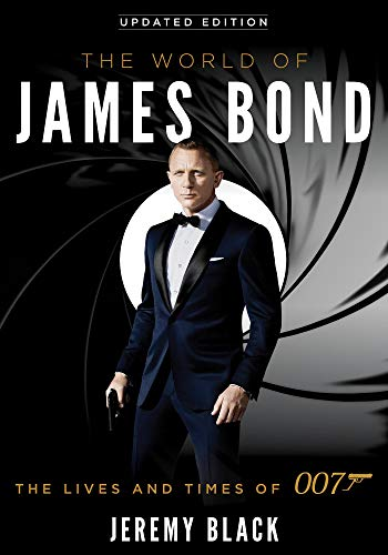 The World of James Bond: The Lives and Times of 007 (English Edition)
