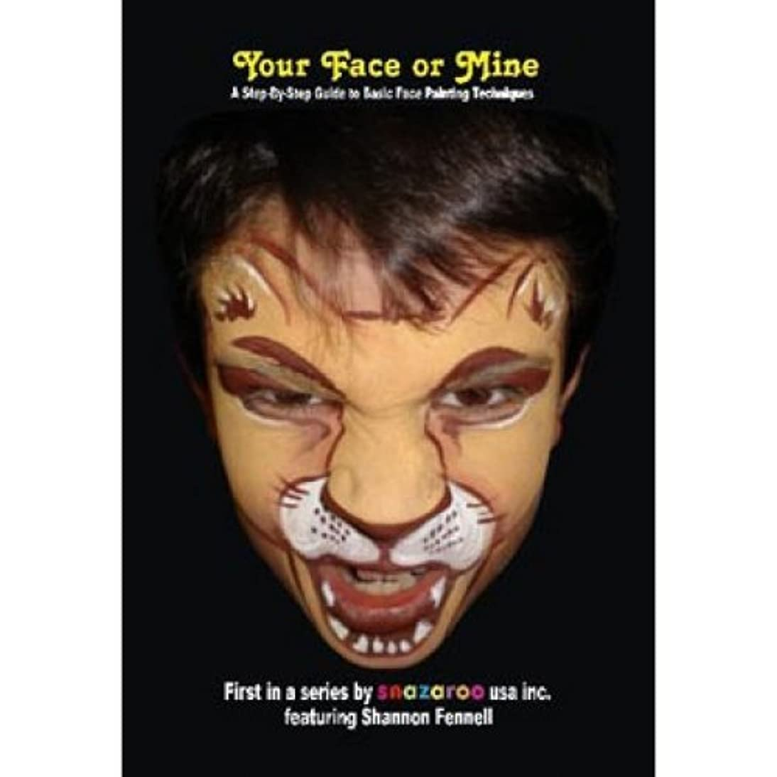 Snazaroo Your Face or Mine How to Face Paint Book