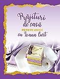 Prăjituri de casă - rețete unice (Romanian Edition)