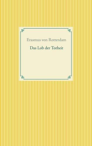 Das Lob der Torheit (Buchreihe Taschenbuch Literatur Klassiker) (German Edition)