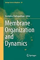 Membrane Organization and Dynamics (Springer Series in Biophysics (20))