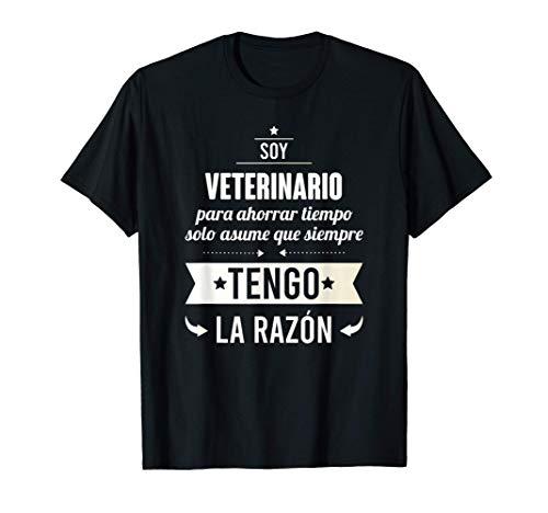 Regalos para VETERINARIOS - Soy Veterinario Tengo Razón Camiseta