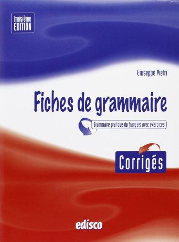 Corriges fiches de grammaire. Con espansione online. Per le Scuole superiori [Lingua francese]
