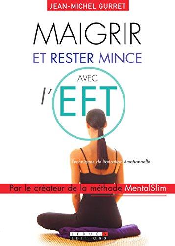 Maigrir et rester mince avec l'EFT (Guides sante)