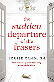 The Sudden Departure of the Frasers: The addictive suspense from the bestselling author of The Other Passenger (English Edition) par [Louise Candlish]