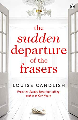 The Sudden Departure of the Frasers: The addictive suspense from the bestselling author of Our House by [Louise Candlish]