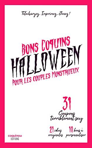 Bons Coquins Halloween pour les couples monstrueux: Le chéquier des amoureux débridés   21 coupons sexuels uniques et 10 à personnaliser