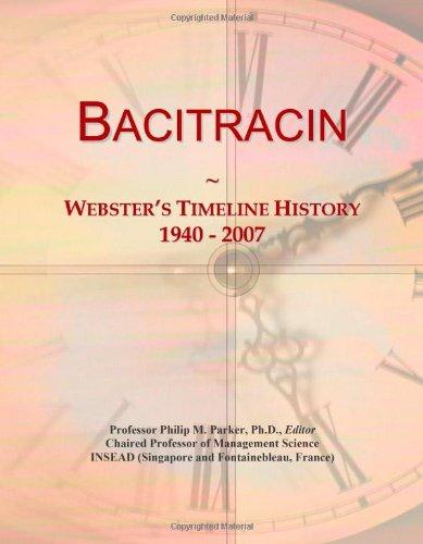 Bacitracin: Webster's Timeline History, 1940 - 2007