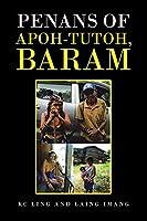 Penans of Apoh-Tutoh, Baram