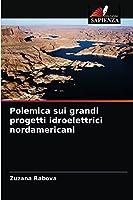 Polemica sui grandi progetti idroelettrici nordamericani