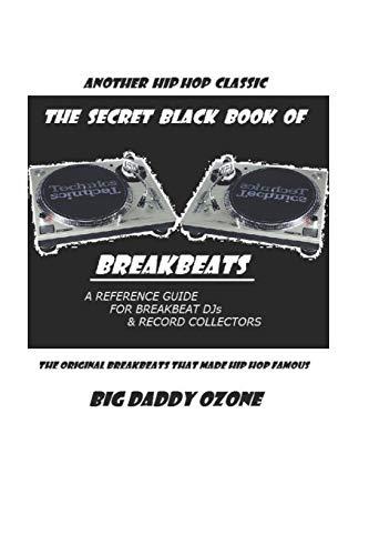 The Secret Black Book of Breakbeats: The Original Breakbeats That Made Hip Hop Famous