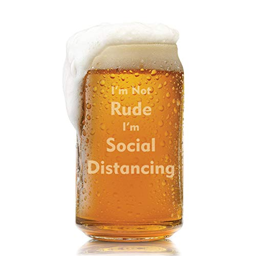 Funny Gifts for Men- I'm Not Rude I'm 'Social Distancing'- Engraved Beer Can Glass-16 Oz