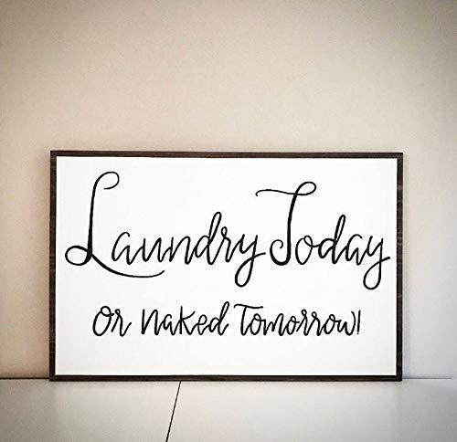 CELYCASY Letrero Personalizado de Madera para lavandería – lavandería Hoy o mañana Desnudo – Letrero Personalizado de 24 x 36 cm de Madera para la habitación – Letreros de Madera Personalizados