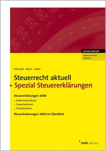 NWB Steuerrecht aktuell. Hintergründe - Praxishinweise - Gestaltungen: NWB Steuerrecht aktuell: Steuerrecht aktuell Spezial Steuererklärungen 2008, ... ... Überblick über die Steueränderungen 2009