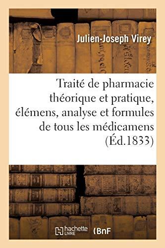 Traité de pharmacie théorique et pratique, élémens, analyse et formules des médicamens. Tome 2: préparations chimiques et pharmaceutiques, classées méthodiquement suivant la chimie moderne