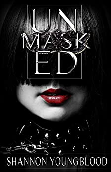 Unmasked by [Shannon Youngblood]